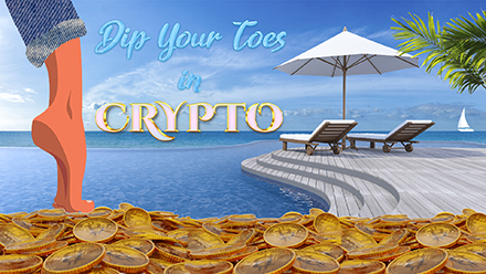 Dip Your Toes in Crypto